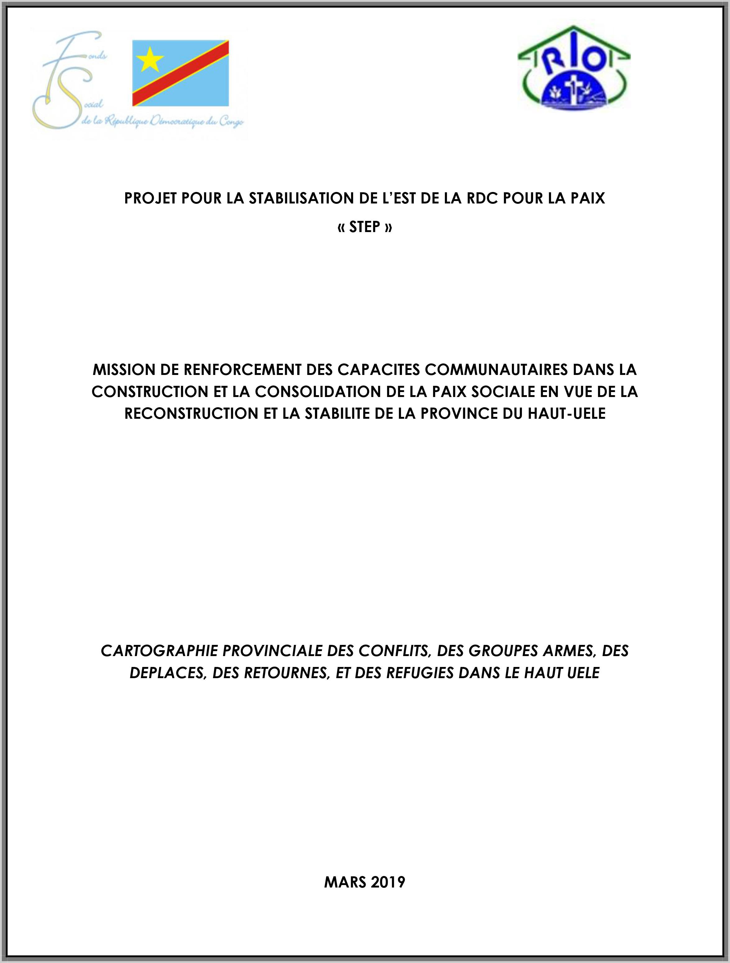 MISSION DE RENFORCEMENT DES CAPACITES COMMUNAUTAIRES DANS LA CONSTRUCTION ET LA CONSOLIDATION DE LA PAIX SOCIALE EN VUE DE LA RECONSTRUCTION ET LA STABILITE DE LA PROVINCE DU HAUT-UELE